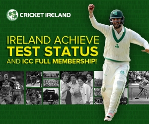 IRELAND AWARDED FULL MEMBERSHIP AND TEST STATUS BY ICC